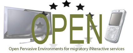 OPEN (Open Pervasive Environments for migratory iNteractive Services) EU ICT STREP FP7-ICT-2007-1 N.216552